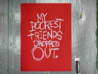 My Poorest Friends Dropped Out