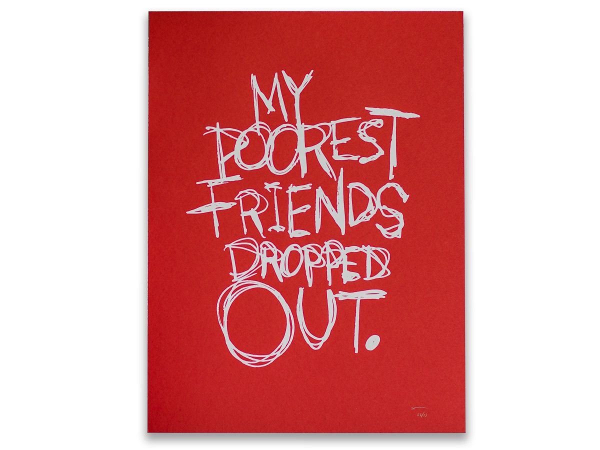 My Poorest Friends Dropped Out Nebraska Appleseed Screenprinted Poster Design Donvan Beery Omaha NE Eleven19 Graphic Design