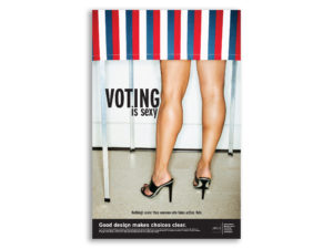 Get out the vote poster – Voting is sexy.